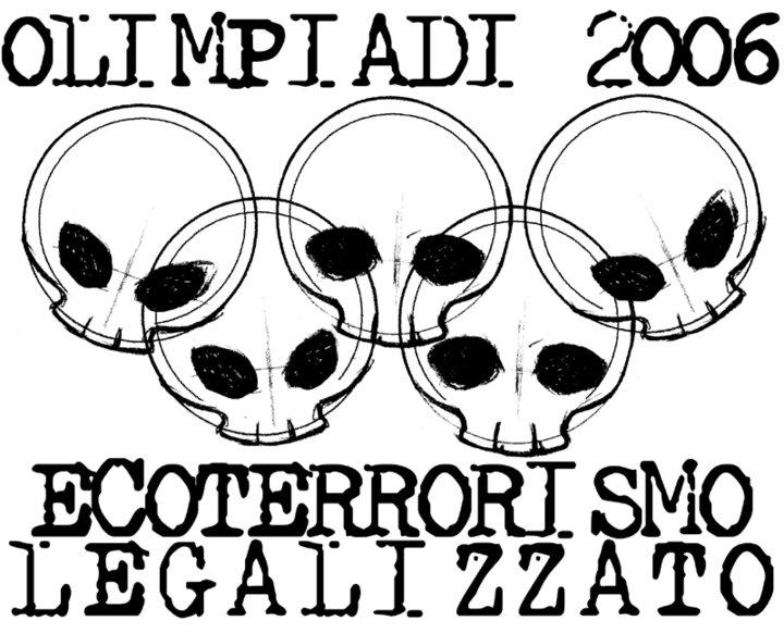 olimpiadi 2006 ecoterrorismo legalizzato